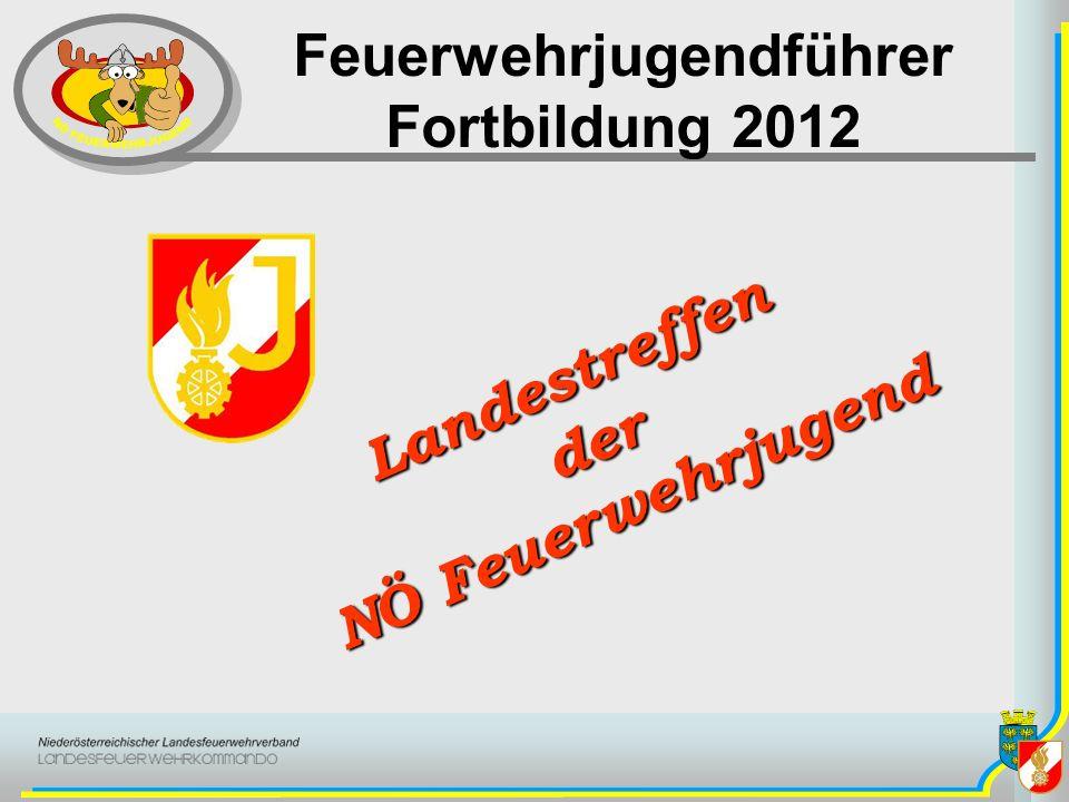 Feuerwehrjugendführer Fortbildung 2012 Landestreffender NÖ Feuerwehrjugend