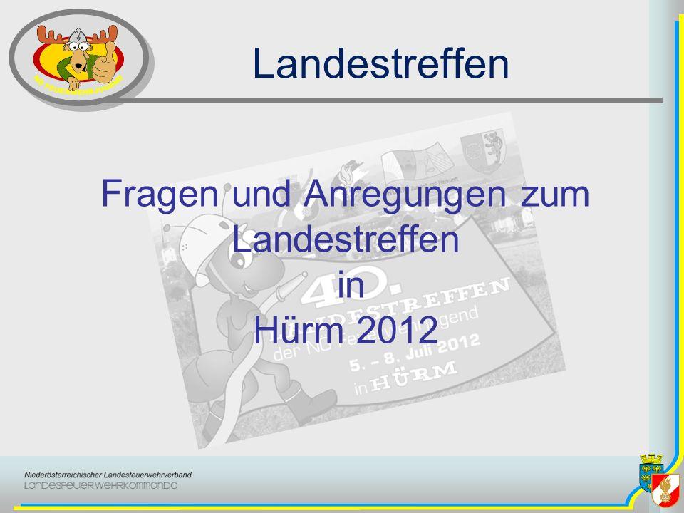 Landestreffen Fragen und Anregungen zum Landestreffen in Hürm 2012