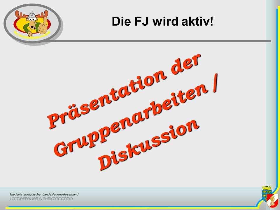 Die FJ wird aktiv! Präsentation der Gruppenarbeiten / Diskussion