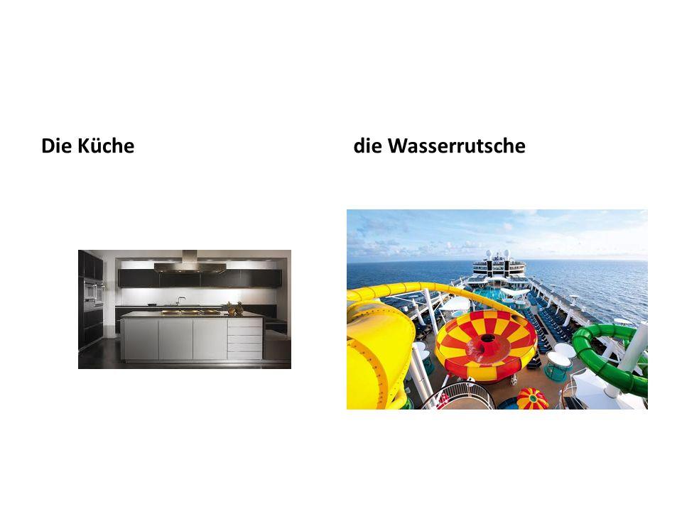 Die Küchedie Wasserrutsche