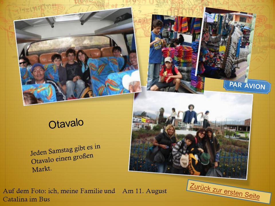 Otavalo Zurück zur ersten Seite Am 11. August Jeden Samstag gibt es in Otavalo einen großen Markt.