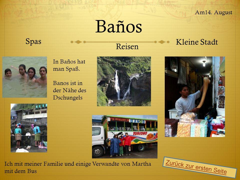 Baños Spas Reisen Zurück zur ersten Seite Am14. August Kleine Stadt In Baños hat man Spaß.