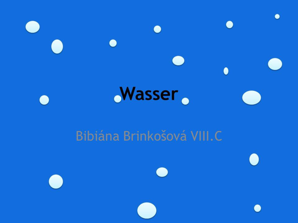 Wasser Bibiána Brinkošová VIII.C