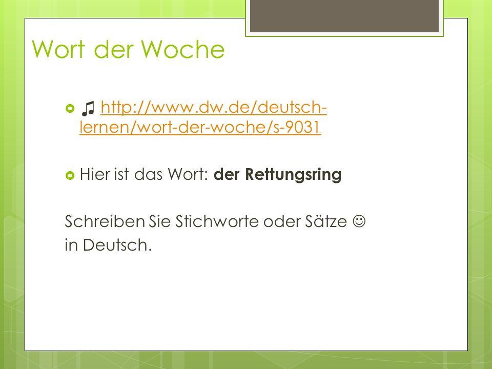 Wort der Woche http://www.dw.de/deutsch- lernen/wort-der-woche/s-9031http://www.dw.de/deutsch- lernen/wort-der-woche/s-9031 Hier ist das Wort: der Ret