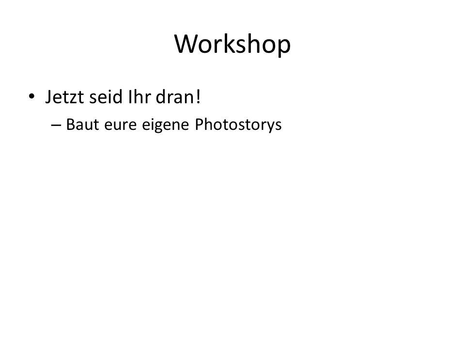Workshop Jetzt seid Ihr dran! – Baut eure eigene Photostorys
