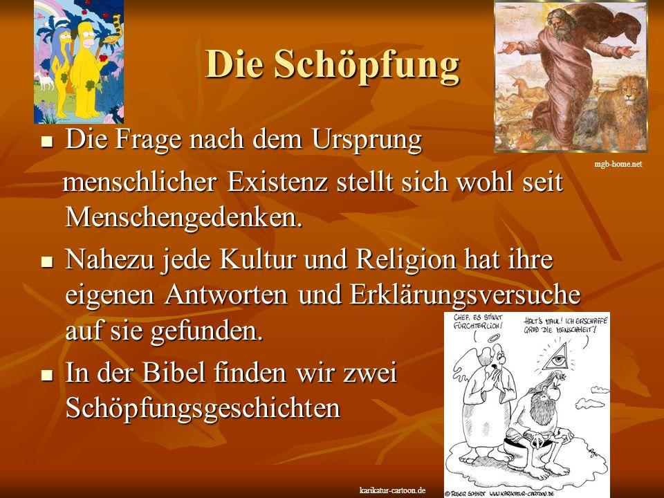 1.Schöpfungsgeschichte Ist die älter und entstand 1000 v.