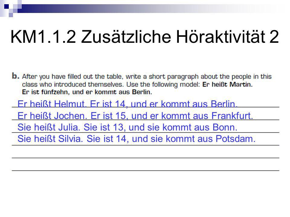 KM1.1.2 Zusätzliche Höraktivität 2 Er heißt Helmut.