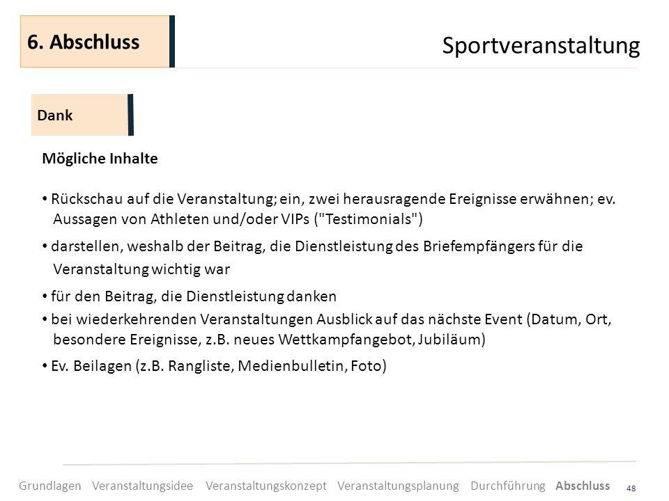 Sportveranstaltung 48 Mögliche Inhalte Rückschau auf die Veranstaltung; ein, zwei herausragende Ereignisse erwähnen; ev. Aussagen von Athleten und/ode