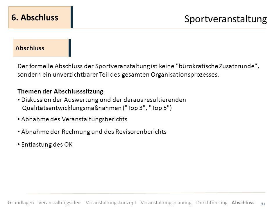 Sportveranstaltung 51 Der formelle Abschluss der Sportveranstaltung ist keine