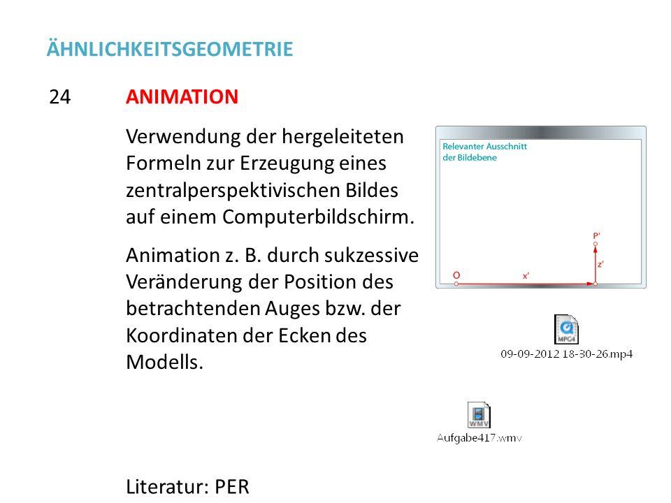 Verwendung der hergeleiteten Formeln zur Erzeugung eines zentralperspektivischen Bildes auf einem Computerbildschirm. Animation z. B. durch sukzessive