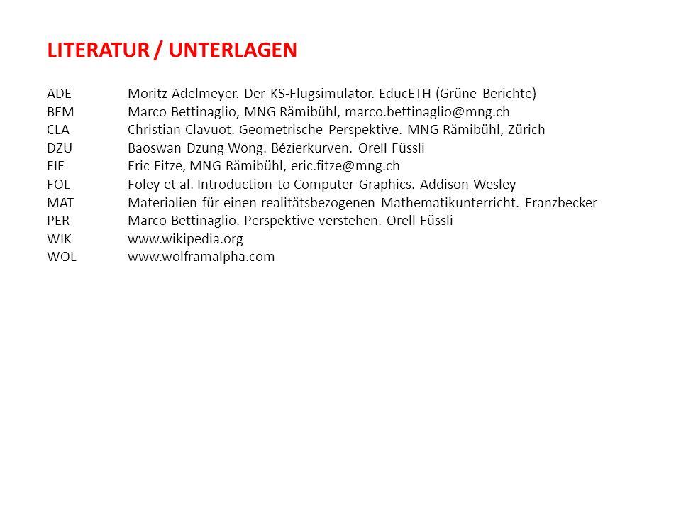 LITERATUR / UNTERLAGEN ADE BEM CLA DZU FIE FOL MAT PER WIK WOL Moritz Adelmeyer. Der KS-Flugsimulator. EducETH (Grüne Berichte) Marco Bettinaglio, MNG