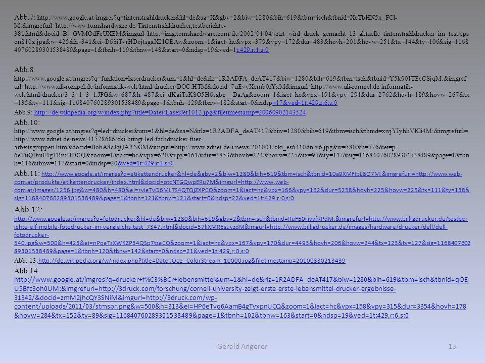 Gerald Angerer13 Abb.7: http://www.google.at/imgres?q=tintenstrahldrucker&hl=de&sa=X&gbv=2&biw=1280&bih=619&tbm=isch&tbnid=XcTbHN5x_FCl- M:&imgrefurl=