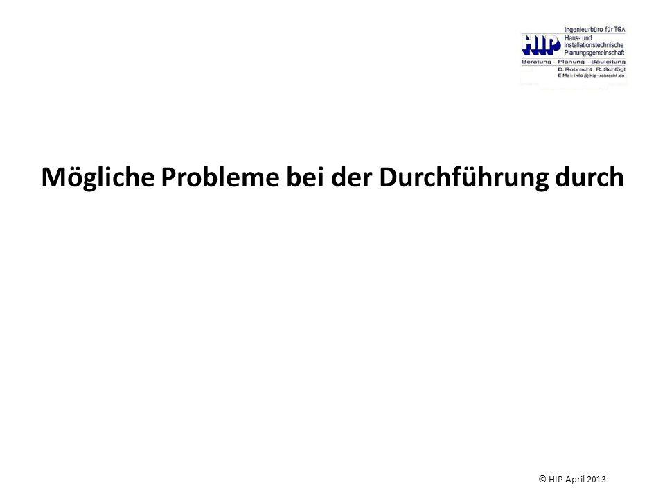 Mögliche Probleme bei der Durchführung durch © HIP April 2013