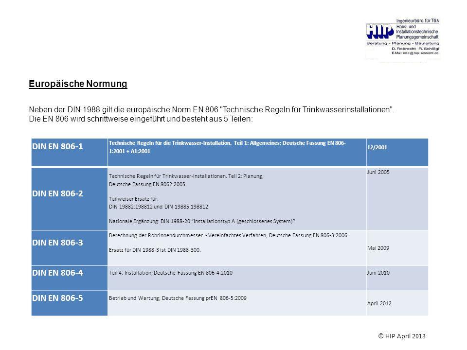 DIN EN 806-1 Technische Regeln für die Trinkwasser-Installation, Teil 1: Allgemeines; Deutsche Fassung EN 806- 1:2001 + A1:2001 12/2001 DIN EN 806-2 Technische Regeln für Trinkwasser-Installationen.