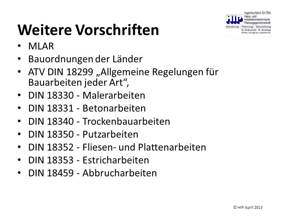 Weitere Vorschriften MLAR Bauordnungen der Länder ATV DIN 18299 Allgemeine Regelungen für Bauarbeiten jeder Art, DIN 18330 - Malerarbeiten DIN 18331 -