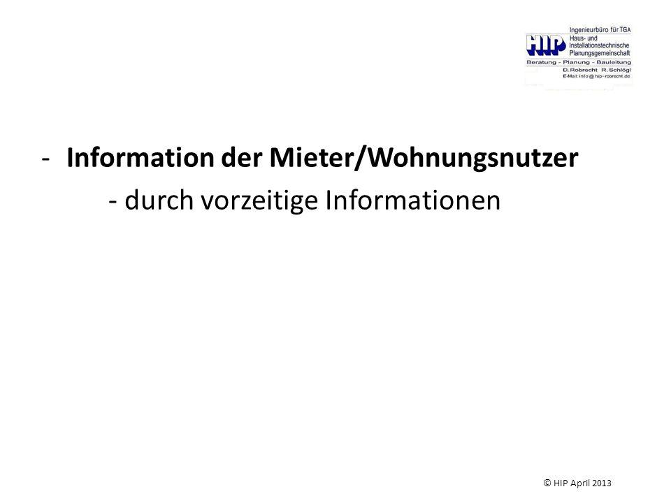 -Information der Mieter/Wohnungsnutzer - durch vorzeitige Informationen © HIP April 2013
