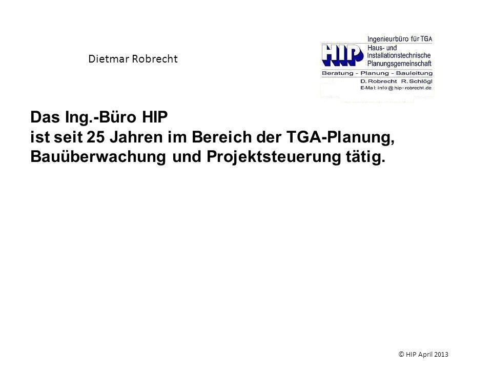 Probleme vermeiden durch: -Beachtung der Vorschriften -Richtige technische und bauliche Planung -Gute Ausführung und Bauüberwachung durch leistungsstarke Firmen mit genügend Man-Power und Projekterfahrung © HIP April 2013