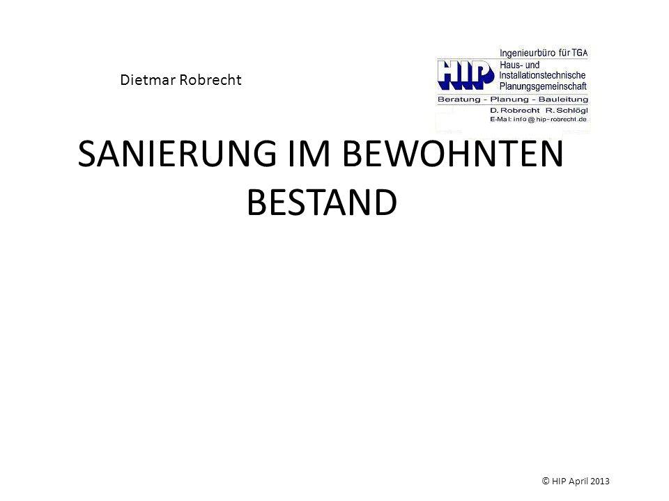 SANIERUNG IM BEWOHNTEN BESTAND Dietmar Robrecht © HIP April 2013