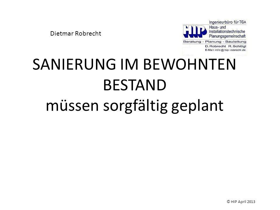 SANIERUNG IM BEWOHNTEN BESTAND müssen sorgfältig geplant Dietmar Robrecht © HIP April 2013
