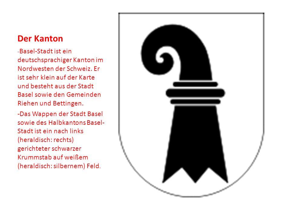 Basel -Der Hauptort des Kantons ist Basel.