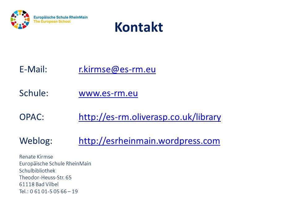 E-Mail:r.kirmse@es-rm.eur.kirmse@es-rm.eu Schule: www.es-rm.euwww.es-rm.eu OPAC:http://es-rm.oliverasp.co.uk/libraryhttp://es-rm.oliverasp.co.uk/libra