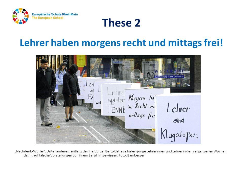 These 2 Lehrer haben morgens recht und mittags frei! Nachdenk-Würfel: Unter anderem entlang der Freiburger Bertoldstraße haben junge Lehrerinnen und L
