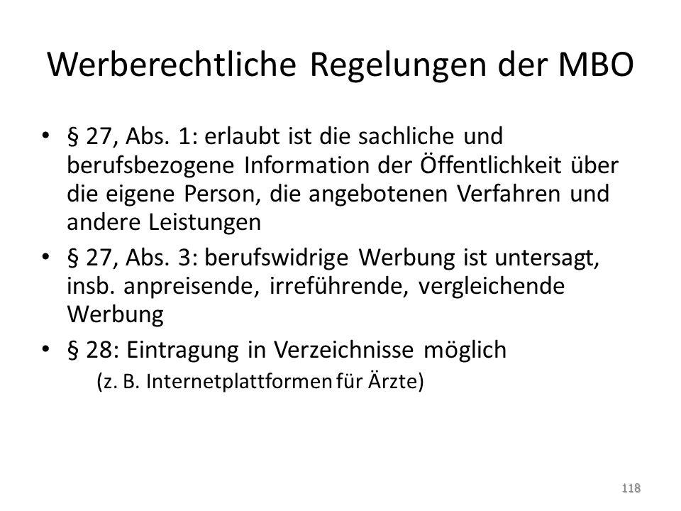 Werberechtliche Regelungen der MBO § 27, Abs. 1: erlaubt ist die sachliche und berufsbezogene Information der Öffentlichkeit über die eigene Person, d