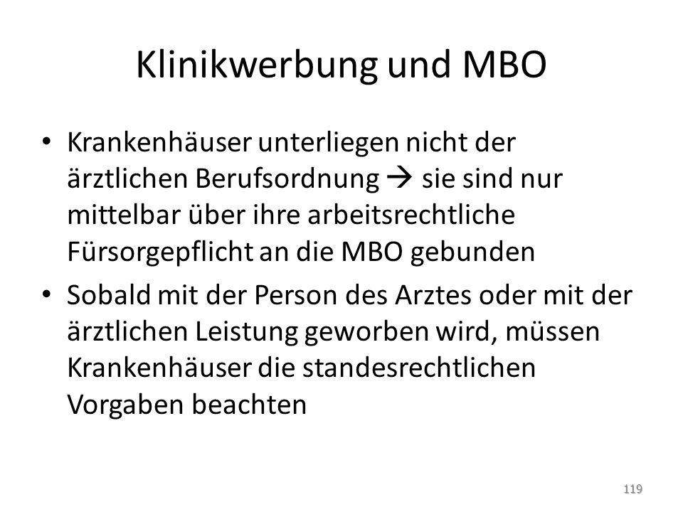 Klinikwerbung und MBO Krankenhäuser unterliegen nicht der ärztlichen Berufsordnung sie sind nur mittelbar über ihre arbeitsrechtliche Fürsorgepflicht