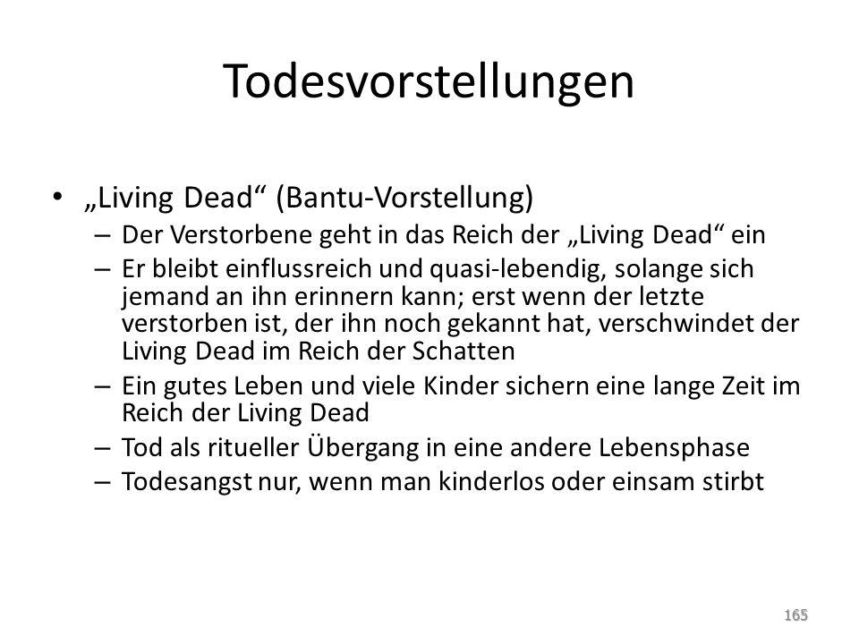 Todesvorstellungen Living Dead (Bantu-Vorstellung) – Der Verstorbene geht in das Reich der Living Dead ein – Er bleibt einflussreich und quasi-lebendi