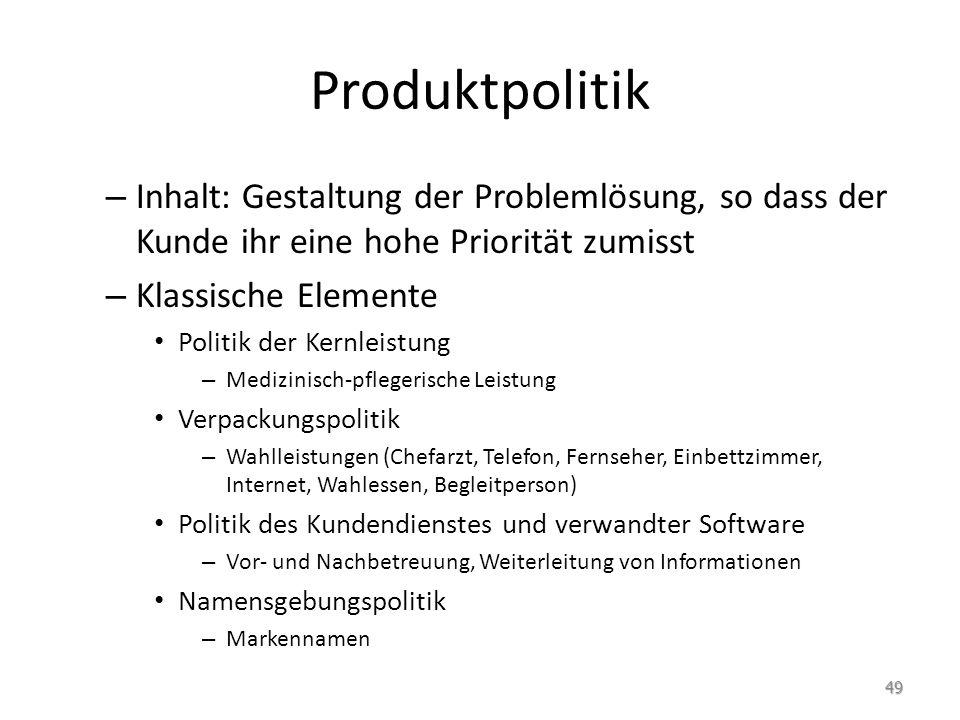 Produktpolitik – Inhalt: Gestaltung der Problemlösung, so dass der Kunde ihr eine hohe Priorität zumisst – Klassische Elemente Politik der Kernleistun