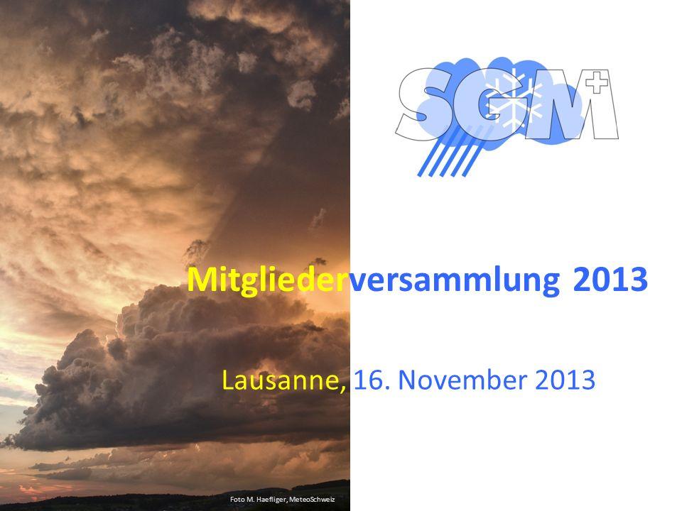 Mitgliederversammlung 2013 Lausanne, 16. November 2013 Foto M. Haefliger, MeteoSchweiz