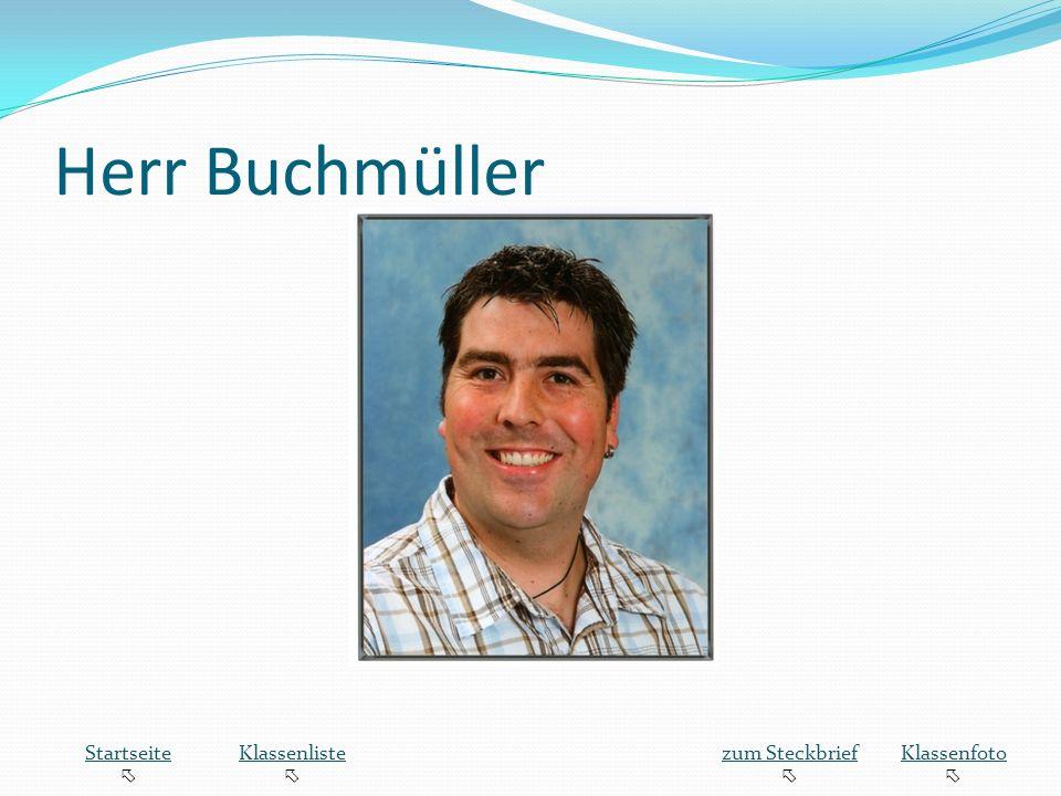 Herr Buchmüller Startseite Klassenliste zum Steckbrief Klassenfoto