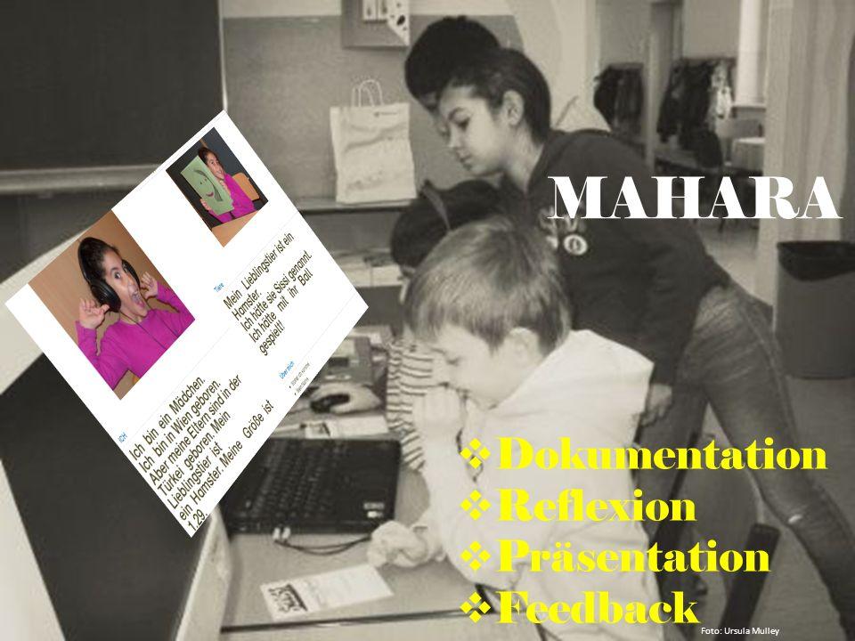Foto: Ursula Mulley MAHARA Dokumentation Reflexion Präsentation Feedback