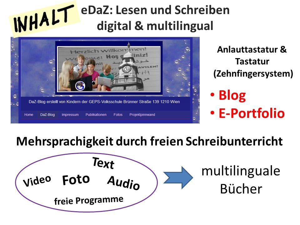 Blog E-Portfolio eDaZ: Lesen und Schreiben digital & multilingual Mehrsprachigkeit durch freien Schreibunterricht Anlauttastatur & Tastatur (Zehnfingersystem) Video Foto Audio Text freie Programme multilinguale Bücher