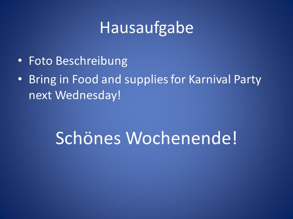 Hausaufgabe Foto Beschreibung Bring in Food and supplies for Karnival Party next Wednesday.