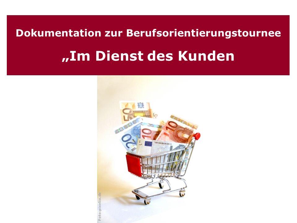 Dokumentation zur Berufsorientierungstournee Im Dienst des Kunden Foto:pixelio.de