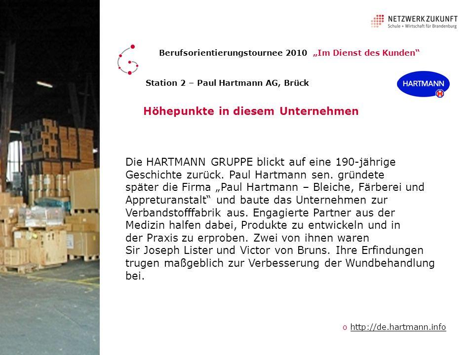 Berufsorientierungstournee 2010 Im Dienst des Kunden Station 2 – Paul Hartmann AG, Brück Höhepunkte in diesem Unternehmen Die HARTMANN GRUPPE blickt auf eine 190-jährige Geschichte zurück.