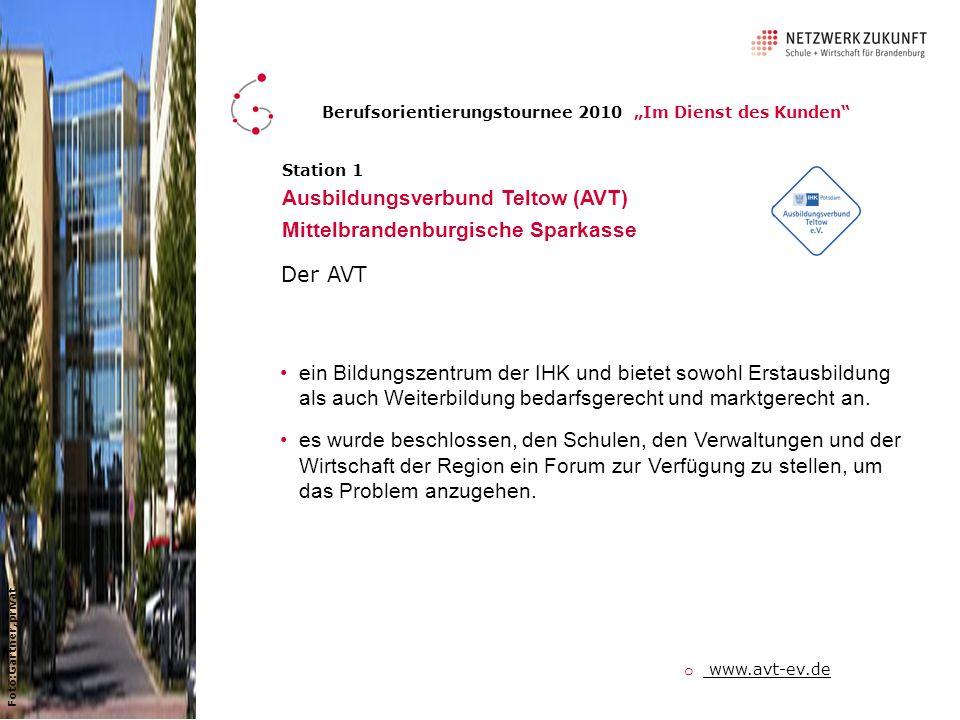 Station 1 Ausbildungsverbund Teltow (AVT) Mittelbrandenburgische Sparkasse ein Bildungszentrum der IHK und bietet sowohl Erstausbildung als auch Weiterbildung bedarfsgerecht und marktgerecht an.