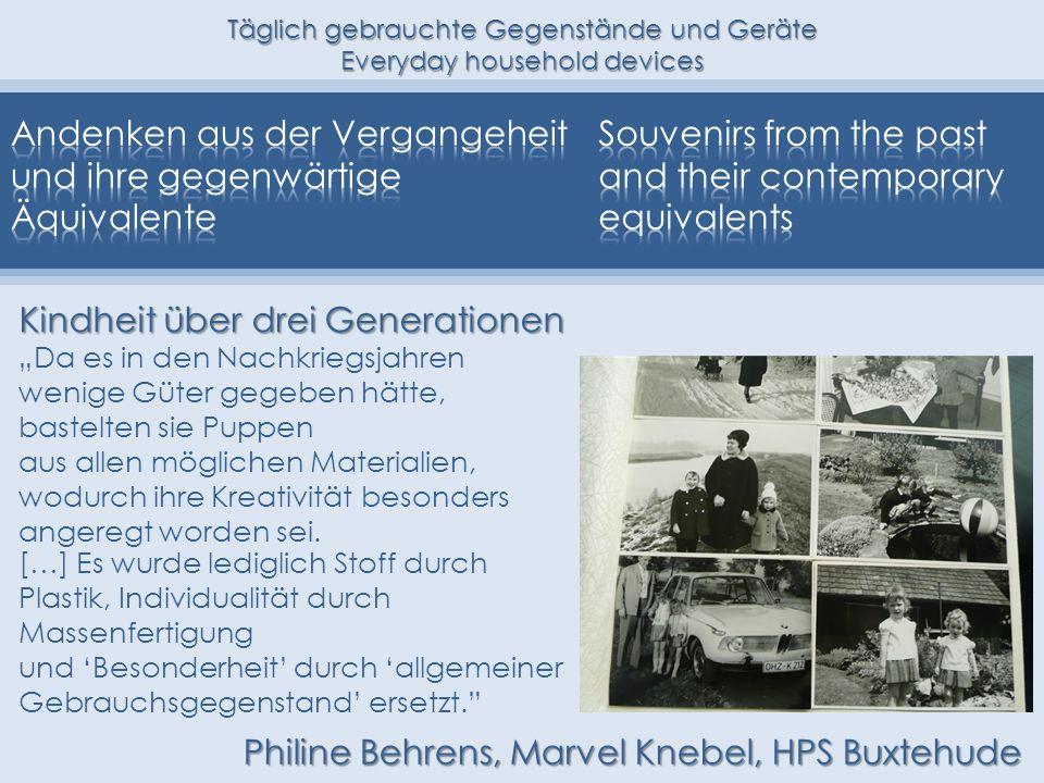 Täglich gebrauchte Gegenstände und Geräte Everyday household devices Kindheit über drei Generationen Da es in den Nachkriegsjahren wenige Güter gegebe