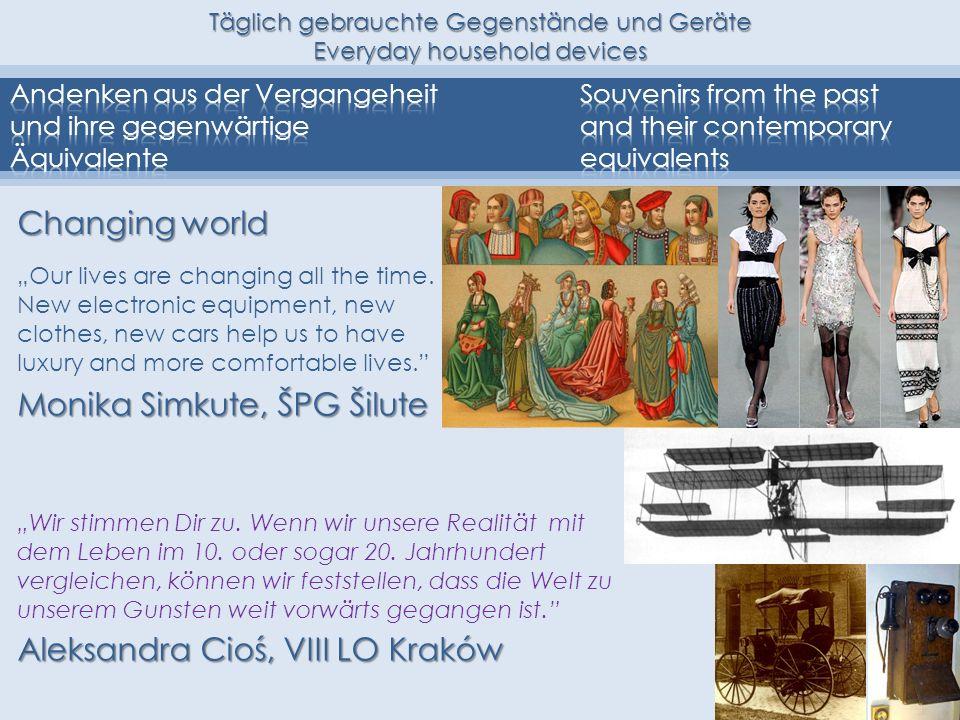 Täglich gebrauchte Gegenstände und Geräte Everyday household devices Monika Simkute, ŠPG Šilute Our lives are changing all the time.