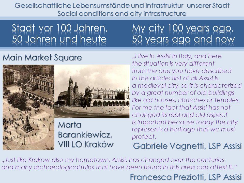 Gesellschaftliche Lebensumstände und Infrastruktur unserer Stadt Social conditions and city infrastructure Main Market Square MartaBarankiewicz, VIII