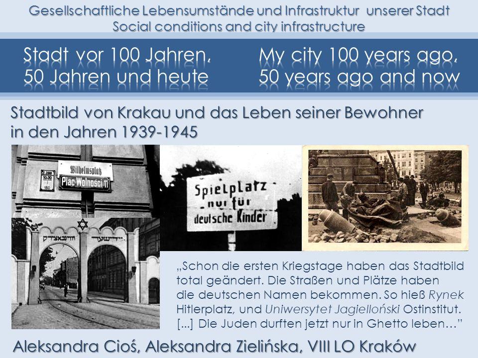Gesellschaftliche Lebensumstände und Infrastruktur unserer Stadt Social conditions and city infrastructure Stadtbild von Krakau und das Leben seiner B