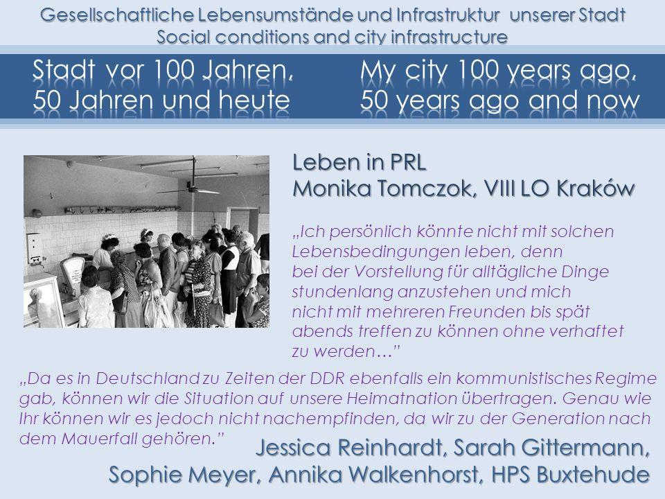 Gesellschaftliche Lebensumstände und Infrastruktur unserer Stadt Social conditions and city infrastructure Leben in PRL Da es in Deutschland zu Zeiten
