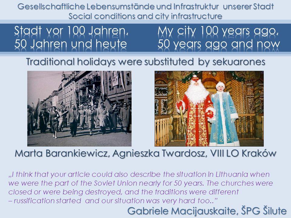 Gesellschaftliche Lebensumstände und Infrastruktur unserer Stadt Social conditions and city infrastructure Traditional holidays were substituted by se