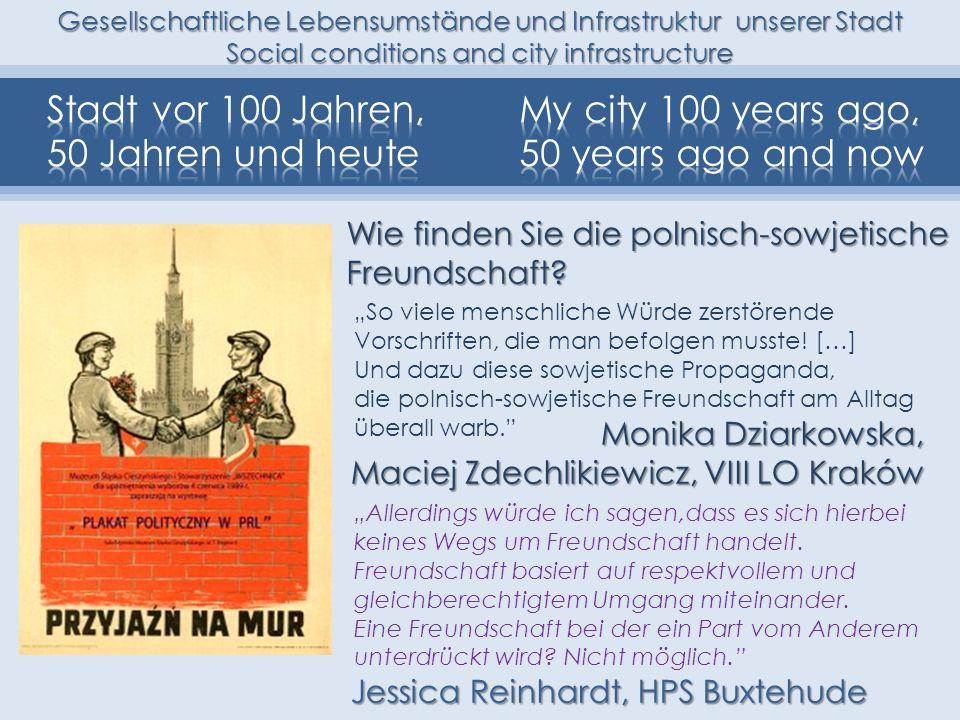 Gesellschaftliche Lebensumstände und Infrastruktur unserer Stadt Social conditions and city infrastructure Wie finden Sie die polnisch-sowjetische Fre