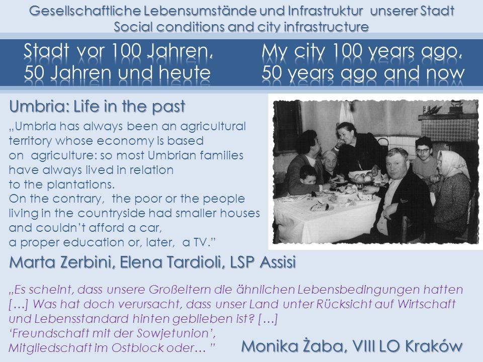 Gesellschaftliche Lebensumstände und Infrastruktur unserer Stadt Social conditions and city infrastructure Marta Zerbini, Elena Tardioli, LSP Assisi U