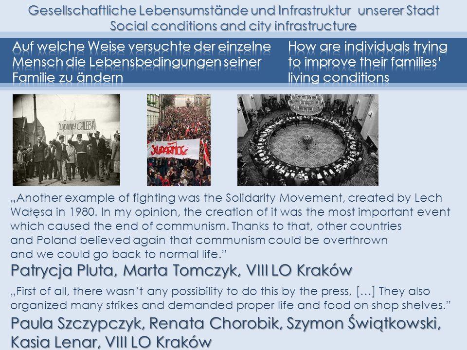 Gesellschaftliche Lebensumstände und Infrastruktur unserer Stadt Social conditions and city infrastructure Patrycja Pluta, Marta Tomczyk, VIII LO Krak
