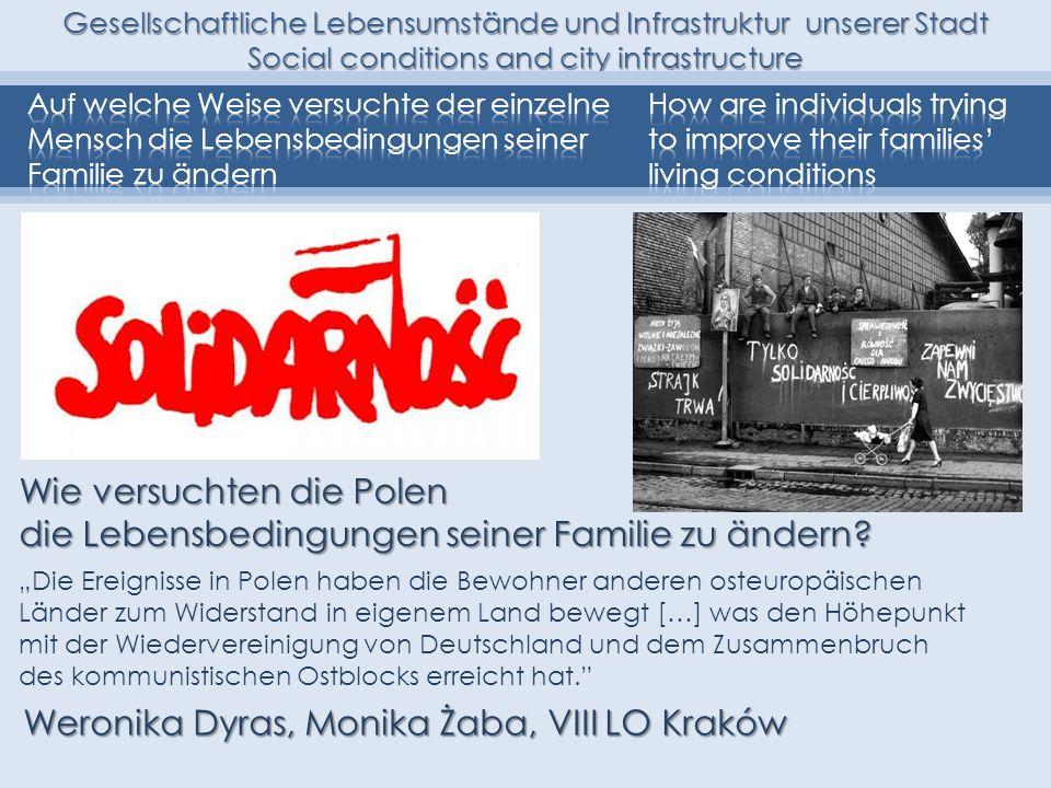 Gesellschaftliche Lebensumstände und Infrastruktur unserer Stadt Social conditions and city infrastructure Weronika Dyras, Monika Żaba, VIII LO Kraków