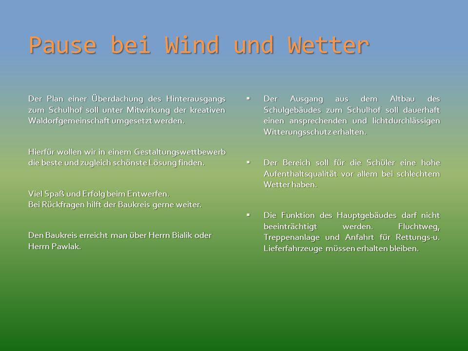 Pause bei Wind und Wetter Der Plan einer Überdachung des Hinterausgangs zum Schulhof soll unter Mitwirkung der kreativen Waldorfgemeinschaft umgesetzt werden.