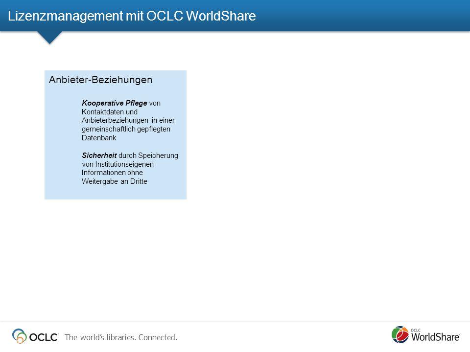 The worlds libraries. Connected. Lizenzmanagement mit OCLC WorldShare Anbieter-Beziehungen Kooperative Pflege von Kontaktdaten und Anbieterbeziehungen
